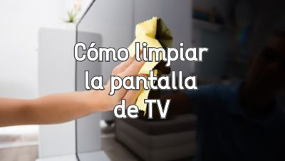 ¿Cómo limpiar el polvo de la televisión?