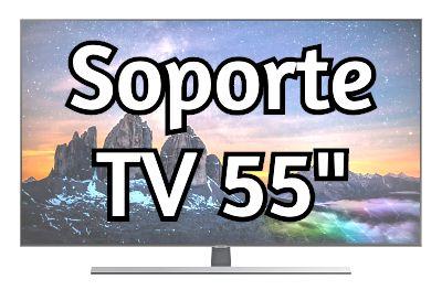 Soporte TV 55 pulgadas