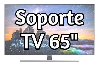 Soporte TV 65 pulgadas