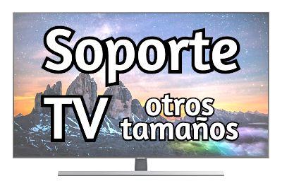 Soporte TV otros tamaños